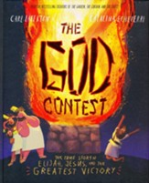 The God Contest: The True Story of Elijah, Jesus, and the Greatest Victory