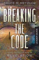 Breaking the Code Leader Guide Revised Edition: Understanding the Book of Revelation - eBook