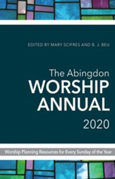 The Abingdon Worship Annual 2020: Worship Planning Resources for Every Sunday of the Year - eBook