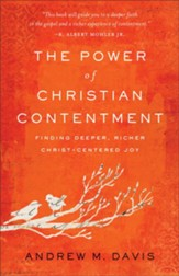 The Power of Christian Contentment: Finding Deeper, Richer Christ-Centered Joy - eBook