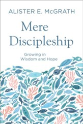 Mere Discipleship: Growing in Wisdom and Hope - eBook