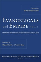 Evangelicals and Empire: Christian Alternatives to the Political Status Quo - eBook