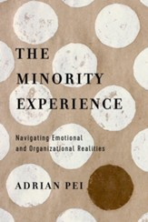 The Minority Experience: Navigating Emotional and Organizational Realities - eBook