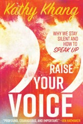 Raise Your Voice: Why We Stay Silent and How to Speak Up - eBook
