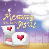 Mommy, I'm with Jesus - eBook