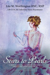 Scars to Pearls: A Medical Healing and Spiritual Journey Through the Phases of Malignant Melanoma Stage IIIA Skin Cancer with Micro-Metastasis. - eBook