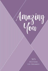 Amazing You: 365 Daily Devotions for Dreamers, imitation leather