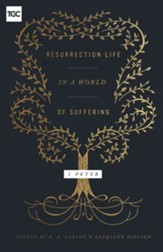 Resurrection Life in a World of Suffering: 1 Peter - eBook