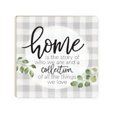 Home Is A Story Of Who We Are Coaster