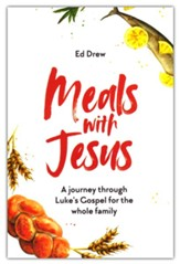 Meals With Jesus: A Journey Through Luke's Gospel for the Whole Family