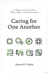 Caring for One Another: 8 Ways to Cultivate Meaningful Relationships - eBook