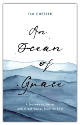 An Ocean of Grace: A Journey to Easter with Great Voices From the Past