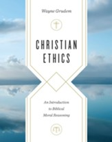 Christian Ethics: An Introduction to Biblical Moral Reasoning - eBook