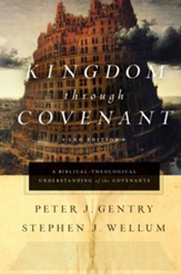 Kingdom through Covenant (Second Edition): A Biblical-Theological Understanding of the Covenants - eBook