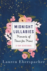 Midnight Lullabies: Moments of Peace for Moms - eBook
