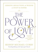 The Power of Love: Sermons, reflections, and wisdom to uplift and inspire - eBook