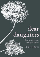 Dear Daughters: Love Letters from One Generation to the Next - eBook