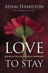 Love to Stay: Six Keys to a Successful Marriage - eBook