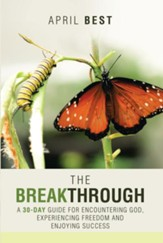 The Breakthrough: A 30-Day Guide for Encountering God, Experiencing Freedom and Enjoying Success - eBook