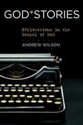 GodStories: Explorations in the Gospel of God - eBook