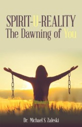 Spirit-U-Reality: The Dawning of You - eBook