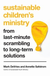 Sustainable Children's Ministry: From Last-Minute Scrambling to Long-Term Solutions - eBook