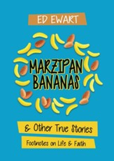 Marzipan Bananas: And Other True Stories: Footnotes on Life and Faith - eBook