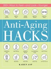 Anti-Aging Hacks: 200+ Ways to Feel-and Look-Younger - eBook