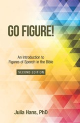 Go Figure!: An Introduction to Figures of Speech in the Bible - eBook