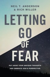 Letting Go of Fear: Put Aside Your Anxious Thoughts and Embrace God's Perspective - eBook