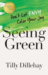 Seeing Green: Don't Let Envy Color Your Joy - eBook