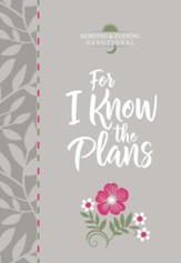 For I Know the Plans (Morning & Evening devotional) - eBook