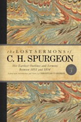 The Lost Sermons of C. H. Spurgeon Volume III: A Critical Edition of His Earliest Outlines and Sermons between 1851 and 1854 - eBook