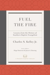 Fuel the Fire: Lessons from the History of Southern Baptist Evangelism - eBook