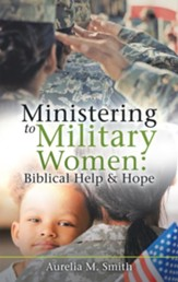 Ministering to Military Women: Biblical Help & Hope - eBook