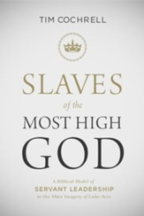 Slaves of the Most High God: A Biblical Model of Servant Leadership in the Slave Imagery of Luke-Acts / Digital original - eBook