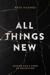 All Things New: Joining God's Story of Recreation - eBook