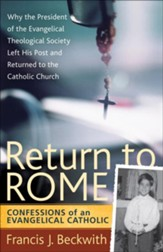 Return to Rome: Confessions of an Evangelical Catholic - eBook