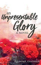An Unpresentable Glory - eBook