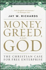 Money, Greed, and God 10th Anniversary Edition: The Christian Case for Free Enterprise - eBook