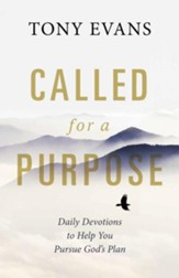 Called for a Purpose: Daily Devotions to Help You Pursue God's Plan - eBook