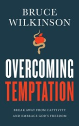 Overcoming Temptation: Break Away from Captivity and Embrace God's Freedom - eBook