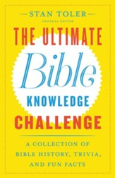 The Ultimate Bible Knowledge Challenge: A Collection of Bible History, Trivia, and Fun Facts - eBook