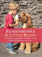 Reagandoodle and Little Buddy: The True Story of a Labradoodle and His Toddler Best Friend - eBook