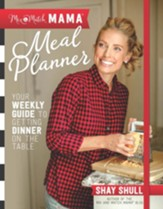 Mix-and-Match Mama Meal Planner: Your Weekly Guide to Getting Dinner on the Table - eBook
