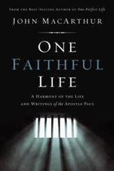 One Faithful Life, Ebook: A Harmony of the Life and Letters of Paul - eBook