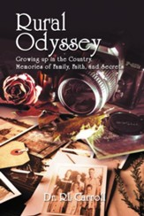 Rural Odyssey: Growing up in the Country. Memories of Family, Faith, and Secrets - eBook