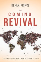 The Coming Revival: Shaping History for a New Heavenly Reality - eBook