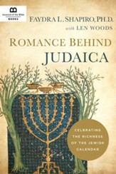 Romance Behind Judaica: Celebrating the Richness of the Jewish Calendar - eBook