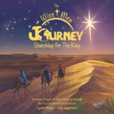 The Wise Men Journey Searching for the King: Devotions, Prayers & Bible Stories to Discover the True Excitement of Christmas. - eBook